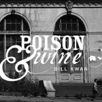 Poison & Wine Bill Kwan Album Cover