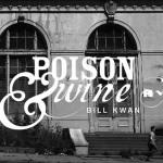 Poison & Wine Bill Kwan Album Cover